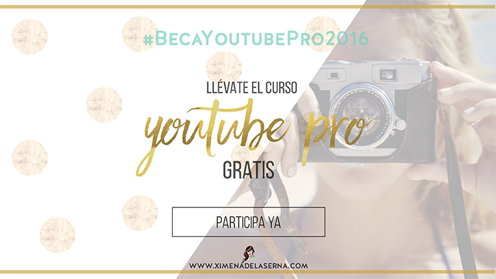 LUCHANDO POR UN SUEÑO: #BecaYoutubePro2016