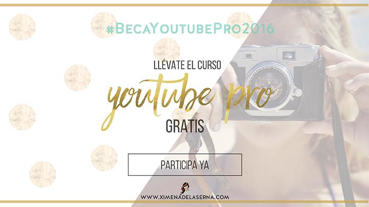 LUCHANDO POR UN SUEÑO: #BecaYoutubePro2016
