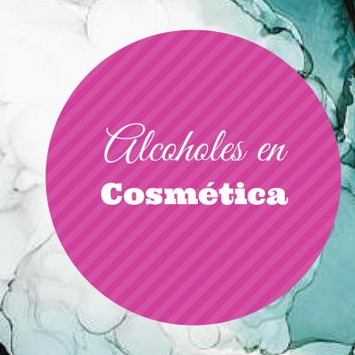 ALCOHOLES EN COSMÉTICA